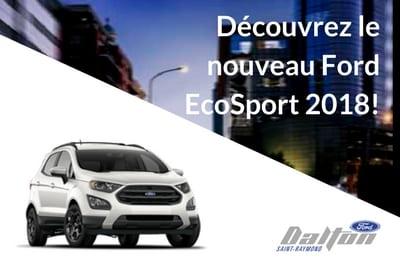 Le nouveau Ford EcoSport 2018 est arrivé chez Dalton!
