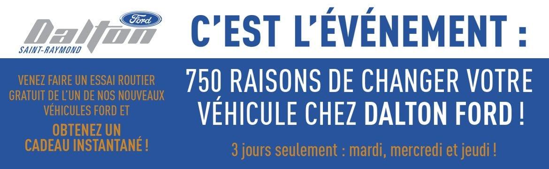750 raisons de changer votre véhicule chez Dalton Ford